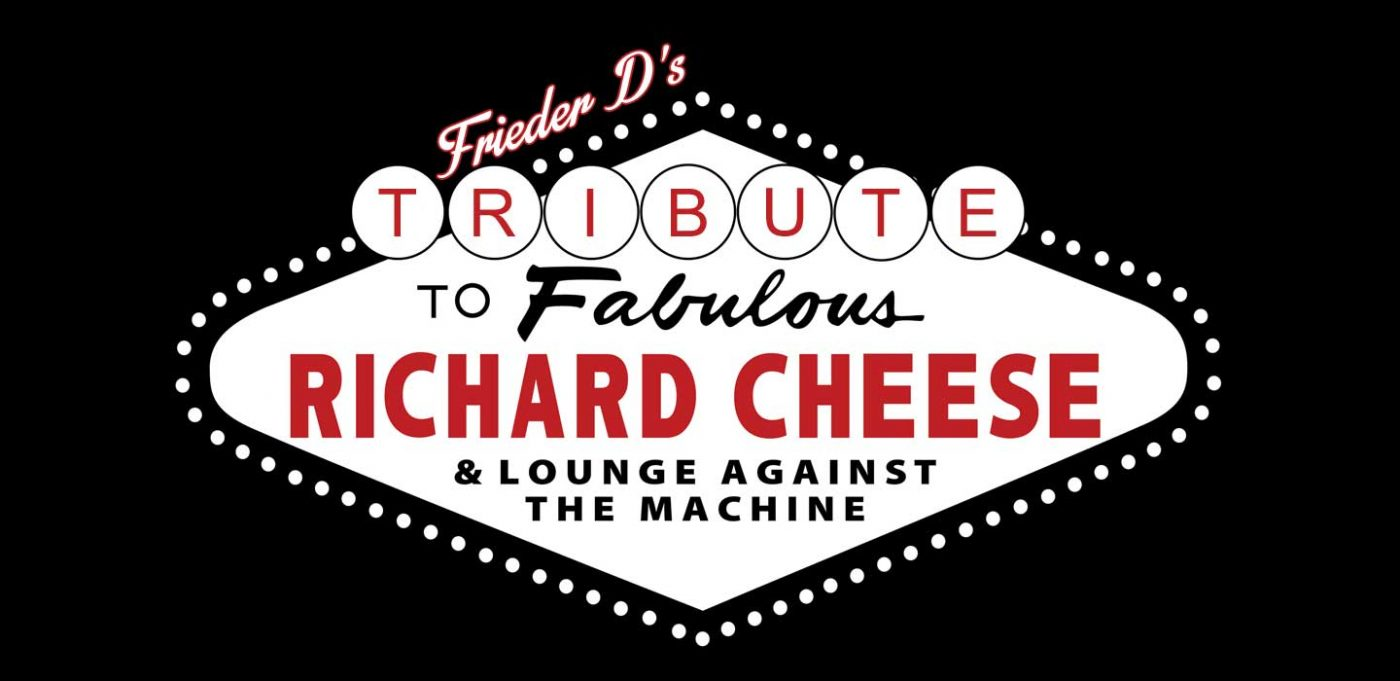 A Tribute To Fabulous Richard Cheese & Lounge Against The Machine