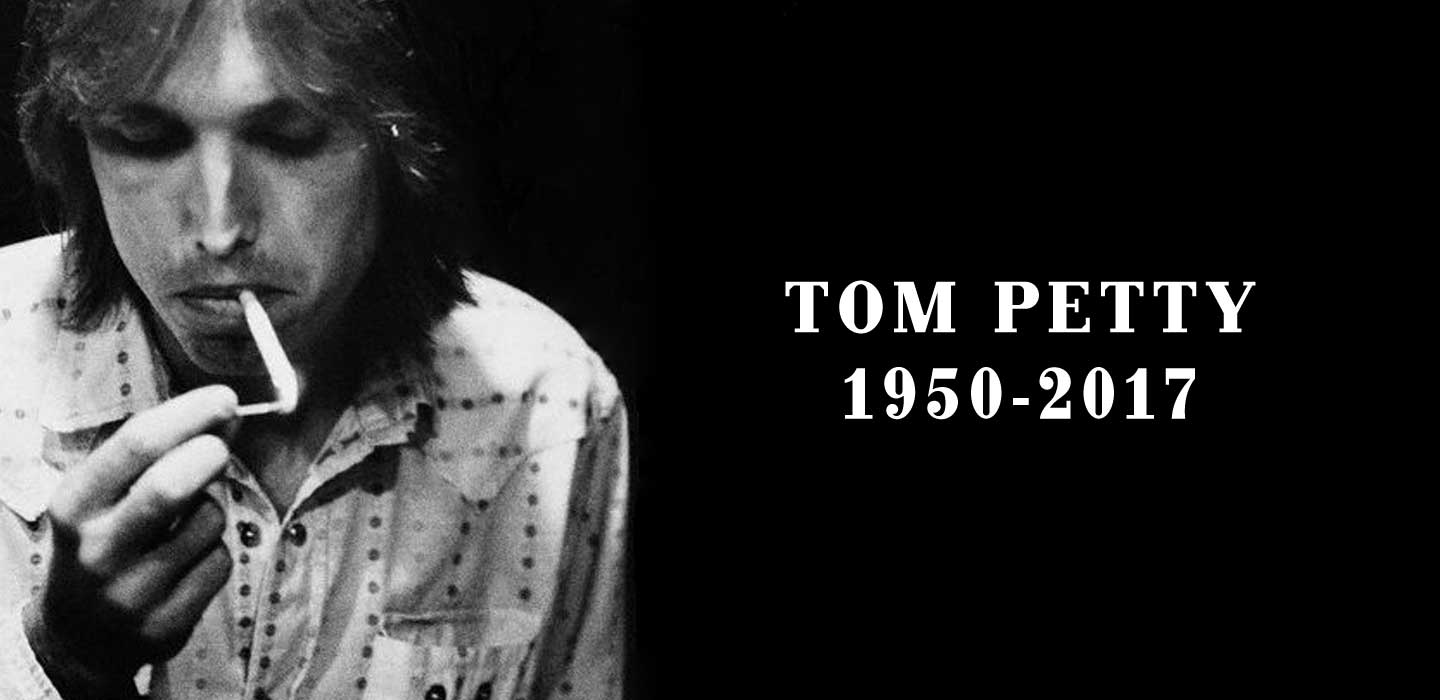 In lautem Gedenken an Tom Petty †