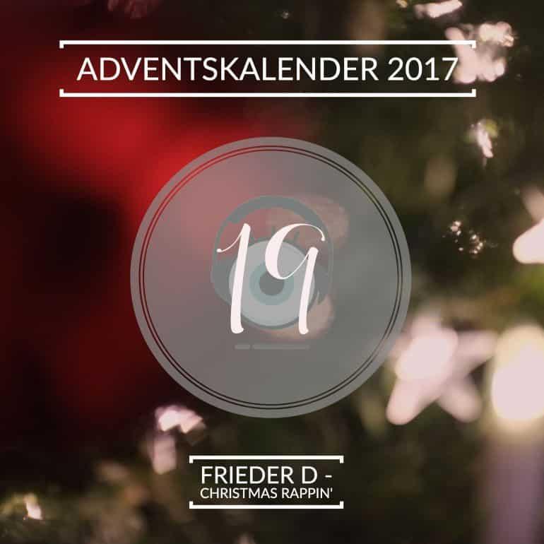 Adventskalender 2017 – Tag 19: Frieder D – Christmas Rappin' // Progolog