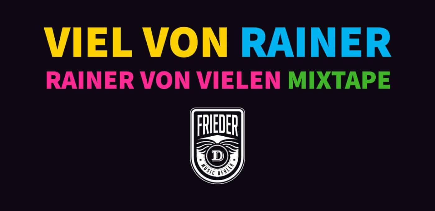 Viel von Rainer – Das Rainer von Vielen MixTape