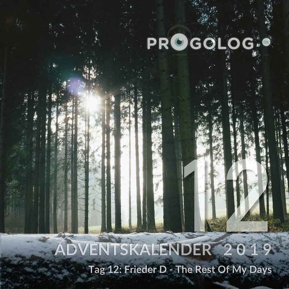 Adventskalender 2019 – Tag 12: Frieder D – Fieder D – The Rest Of My Days // Progolog